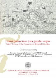 Cuius patrocinio tota gaudet regio. Saints' Cults and the Dynamics of Regional Cohesion