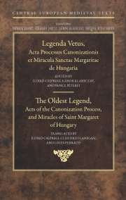 The Oldest Legend, Acts of the Canonization Process, and Miracles of Saint Margaret of Hungary edited by G. Klaniczay, I. Csepregi, B. Péterfi
